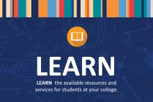 Learn the available resources and services at your college.